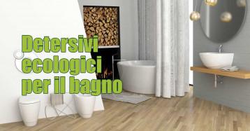 Detersivi ecologici per il bagno